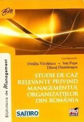Studii de caz relevante privind managementul organizatiilor din Romania - Ovidiu Nicolescu Ion Popa Carti