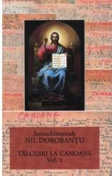 Talcuiri la canoane vol.1 - Ieroschimonah Nil Dorobantu