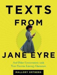 Texts from Jane Eyre And Other Conversations with Your Favorite Literary Characters Carti