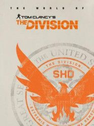 The World of Tom Clancys the Division
