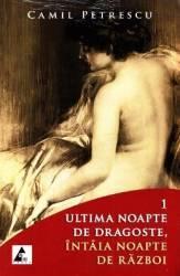 Ultima noapte de dragoste intaia noapte de razboi - Camil Petrescu Carti