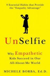 Unselfie Why Empathetic Kids Succeed in Our All-About-Me World Carti
