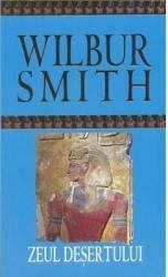 Zeul desertului - Wilbur Smith Carti
